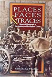 img - for PLACES FACES & TRACES Historical Photographs of Harrisonburg and Rockingham County book / textbook / text book