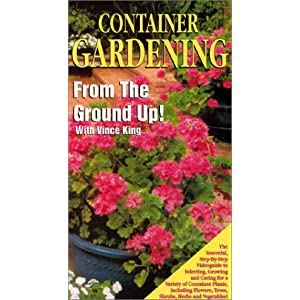 Container Gardening from the Ground Up