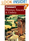 Frommer's Florence, Tuscany &amp; Umbria (Frommer's Complete Guides)