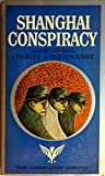 Shanghai conspiracy - The Sorge spy ring:   Moscow, Shanghai, Tokyo, San Francisco, New York (The Americanist library)