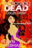Fashionably Dead Down Under: Book 2 of the Hot Damned Series