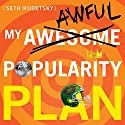 My Awesome-Awful Popularity Plan (       UNABRIDGED) by Seth Rudetsky Narrated by Seth Rudetsky, Andrea Burns, Paul Castree, Jesse Tyler Ferguson, Josh Gad, Ana Gasteyer, Megan Hilty, Marc Kudisch, Will Swenson, James Wesley