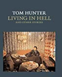 img - for Tom Hunter: Living in Hell and Other Stories (National Gallery Company) book / textbook / text book