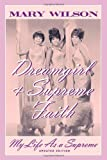 Dreamgirl and Supreme Faith: My Life as a Supreme (081541000X) by Wilson, Mary