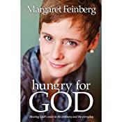 Hungry for God: Hearing His Voice in the Ordinary and Everyday | [Margaret Feinberg]