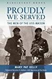 img - for Proudly We Served: The Men of the USS Mason book / textbook / text book