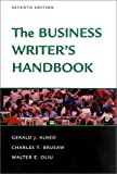 The Business Writer's Handbook: Seventh Edition (0312309228) by Gerald J. Alred