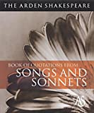 The Arden Shakespeare Book of Quotations from Songs and Sonnets