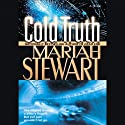 Cold Truth (       UNABRIDGED) by Mariah Stewart Narrated by Anna Fields