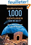 Surviving 1,000 Centuries: Can We Do It?