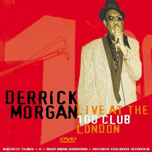 Derrick Morgan: Live At The 100 Club London - 50th Anniversary [DVD] [Region 1] [NTSC]