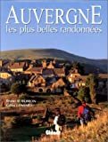 echange, troc Bruno Auboiron, Gilles Lansard - Auvergne, les plus belles randonnées