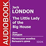 Malen'kaja hozjajka bol'shogo doma [The Little Lady of the Big House] | Jack London