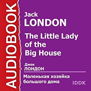 Malen'kaja hozjajka bol'shogo doma [The Little Lady of the Big House] Audiobook