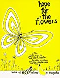 Hope for the FlowersHOPE FOR THE FLOWERS by Paulus, Trina (Author) on Jan-01-1972 Paperback (0809117541) by Trina Paulus