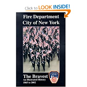 Fire Department City of New York: The Bravest An Illustrated History 1865-2002 Paul Hashagen and Janet Kimmerly