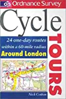 Cycle Tours: 24 One-day Routes Around London (Ordnance Survey Cycle Tours)