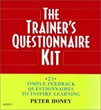 The Trainer's Questionnaire Kit: 21 Simple Feedback Questionnaires to Inspire Learning (0079130674) by Honey, Peter