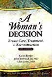 A Woman's Decision: Breast Care, Treatment, & Reconstruction (1576262308) by Berger, Karen