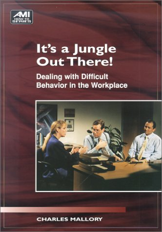 It's a Jungle Out There!: Dealing  Difficult