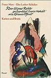img - for Der Blaue Reiter prasentiert Eurer Hoheit sein Blaues Pferd. Franz Marc / Else Lasker- Schuler: Karten und Briefe. book / textbook / text book