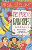 Mrs.Parrot's Rainforest Lessons (Pickle Hill Primary) (0439978130) by Cox, Michael