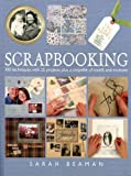img - for Scrapbooking: 100 Techniques with 25 Projects Plus a Swipefile of Motifs and Mottoes book / textbook / text book