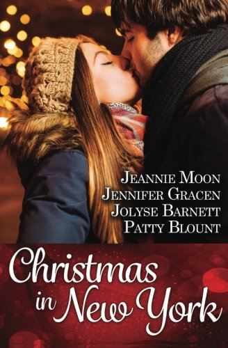 Christmas in New York, by Jeannie Moon, Jolyse Barnett, Jennifer Gracen, Patty Blount