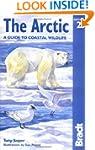 The Arctic: A Guide to Coastal Wildli...