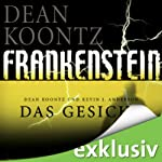 Das Gesicht (Frankenstein 1) | Dean Koontz