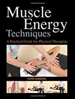Muscle Energy Techniques: A Practical Handbook for Physical Therapists