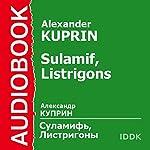 Sulamif, Listrigons [Russian Edition] | Alexander Kuprin