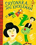 Sayonara, Mrs. Kackleman (Picture Puffin) (0140541594) by Kalman, Maira