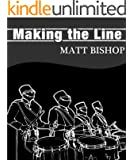 Making the Line: A how-to guide on successfully auditioning for drumlines.