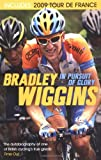 Bradley Wiggins In Pursuit of Glory: The Autobiography