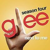 Next To Me (Glee Cast Version)