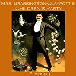 Mrs. Brassington-Claypott's Children's Party | F. Anstey