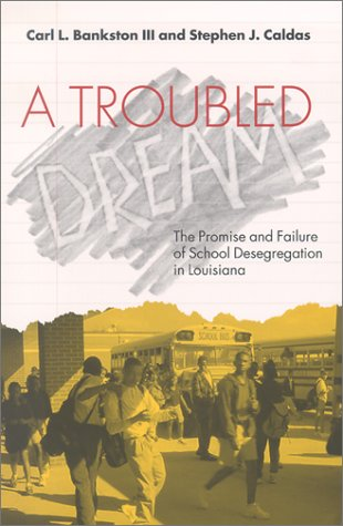 Image for A Troubled Dream: The Promise and Failure of School Desegregation in Louisiana
