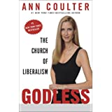 Godless: The Church of Liberalism ~ Ann Coulter