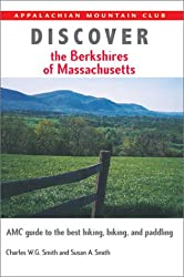 Discover the Berkshires of Massachusetts: AMC Guide to the Best Hiking, Biking, and Paddling