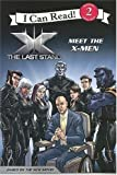 X-Men: The Last Stand: Meet the X-Men (I Can Read. Level2)