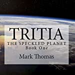 Tritia: The Speckled Planet, Book 1 | Mark Thomas