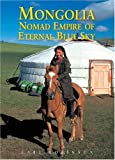 Mongolia: Nomad Empire of Eternal Blue Sky (Odyssey Guides)