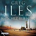 Natchez Burning (       ungekürzt) von Greg Iles Gesprochen von: Uve Teschner
