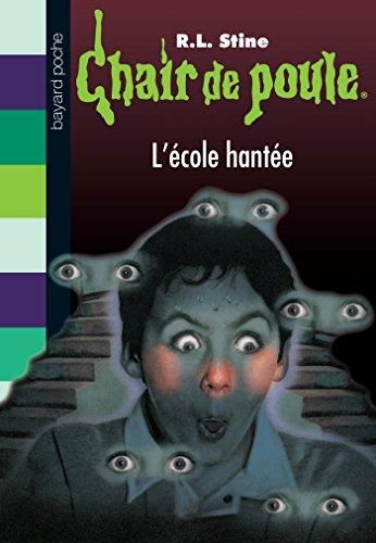 Chair de poule, Tome 47 : L'école hantée