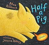 Allan Ahlberg Half a Pig