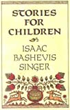 Stories for Children (0833599089) by Singer, Isaac Bashevis