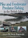 Pike and Freshwater Predator Fishing in the British Isles