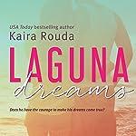 Laguna Dreams: Laguna Beach, Book 5   Kaira Rouda
