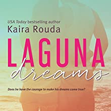Laguna Dreams: Laguna Beach, Book 5 Audiobook by Kaira Rouda Narrated by Madeline Mrozek